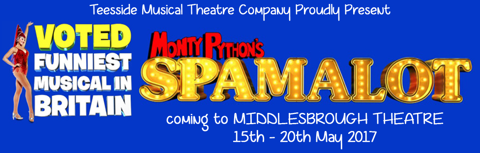 Our 2017 Production – SPAMALOT
